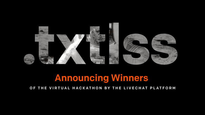 Wrapping up .txtlss. The winners of the LiveChat online hackathon.